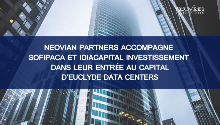 Neovian Partners accompagne Sofipaca et Idia Capital dans leur investissement au sein de Euclyde Data Centers