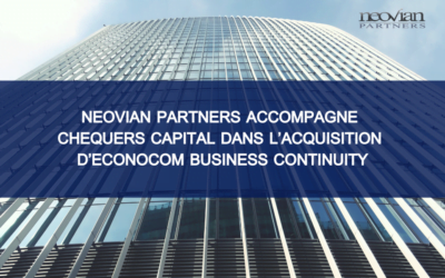 Neovian Partners accompagne Chequers Capital dans l'acquisition d'Econocom Business Continuity, filiale du groupe Econocom