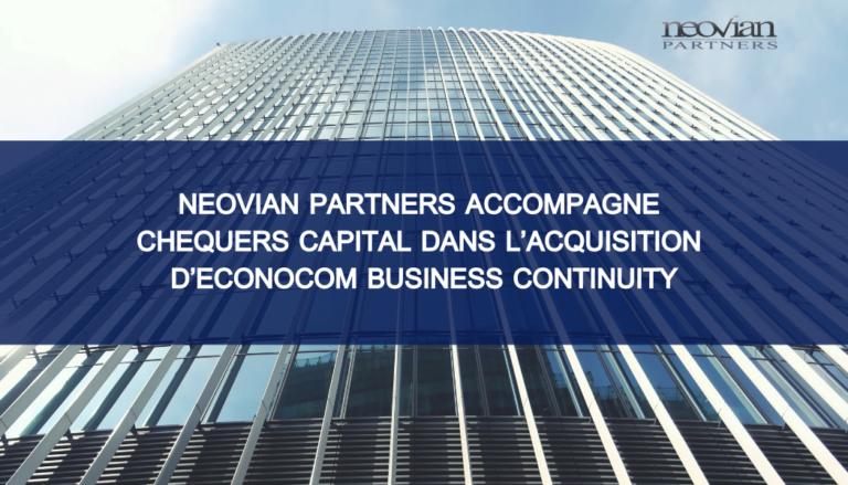 Neovian Partners accompagne Chequers Capital dans l'acquisition d'Econocom Business Continuity, filiale du groupe Econocom