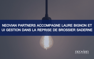 Neovian Partners accompagne Laure Bignon et UI Gestion dans la reprise de Brossier Saderne, groupe français spécialisé dans la conception et l'assemblage de luminaires décoratifs
