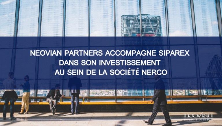 Neovian Partners accompagne Siparex dans son investissement au sein de la société Nerco