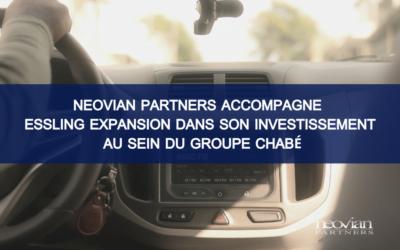 Neovian Partners accompagne Essling Expansion dans son investissement au sein du groupe Chabé