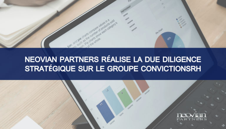 Neovian Partners réalise la Due Diligence Stratégique sur le groupe ConvictionsRH