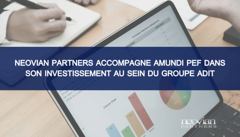 Neovian Partners accompagne Amundi PEF dans son investissement au sein du groupe ADIT