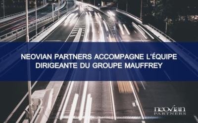 Neovian Partners accompagne l'équipe dirigeante du Groupe Mauffrey