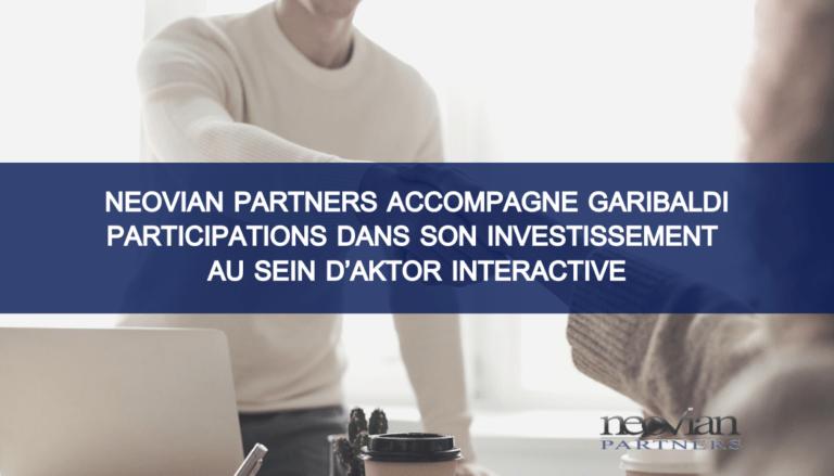 Neovian Partners accompagne Garibaldi Participations dans son investissement au sein d'Aktor Interactive