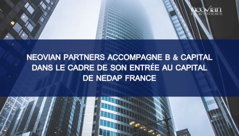 Neovian Partners accompagne B & Capital dans le cadre de son entrée au capital de Nedap France