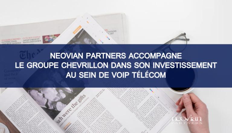Neovian Partners accompagne le Groupe Chevrillon dans son investissement au sein de VOIP Télécom