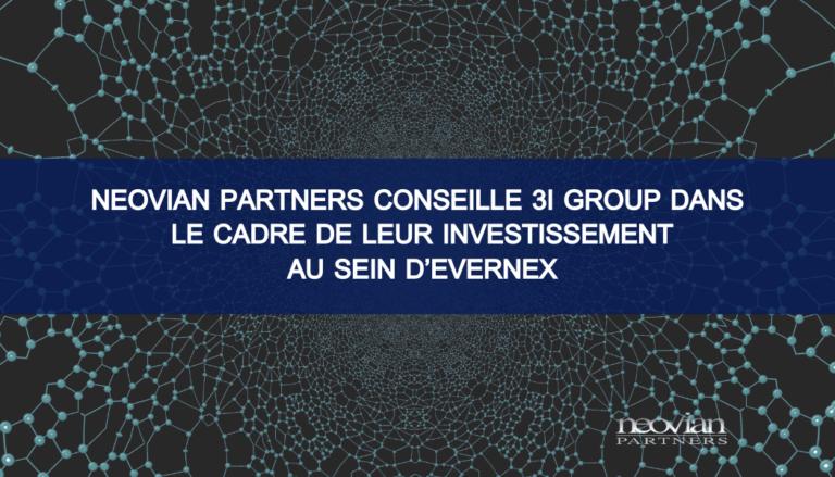 Neovian Partners conseille 3i Group dans le cadre de leur investissement au sein d'Evernex