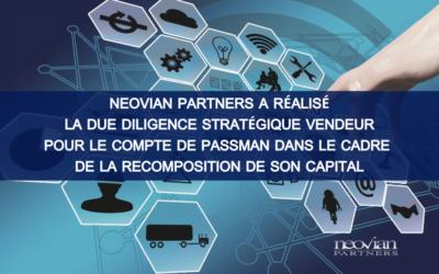 Neovian Partners a réalisé la Due Diligence Stratégique Vendeur pour le compte de Passman dans le cadre de la recomposition de son capital