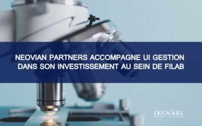 Neovian Partners accompagne UI Gestion dans son investissement au sein de FILAB
