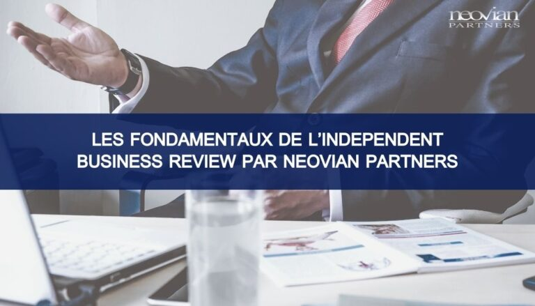 Les fondamentaux de l'Independent Business Review par Neovian Partners
