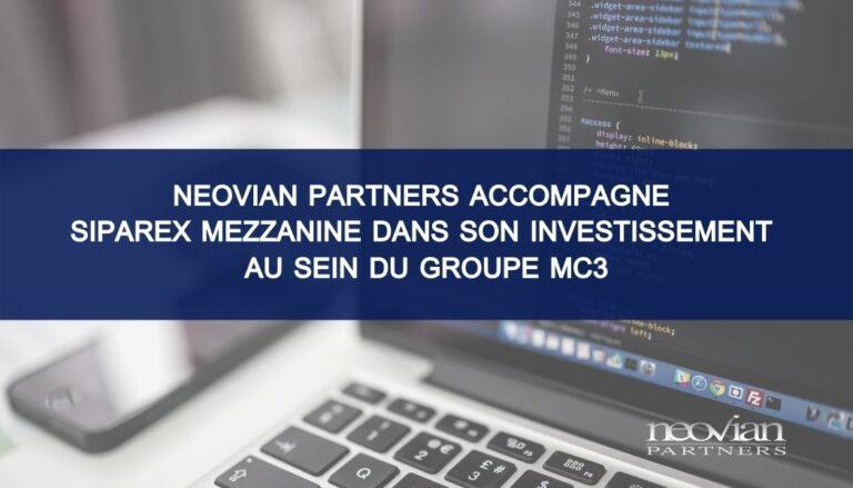 Neovian Partners accompagne Siparex Mezzanine  dans son investissement au sein du groupe MC3