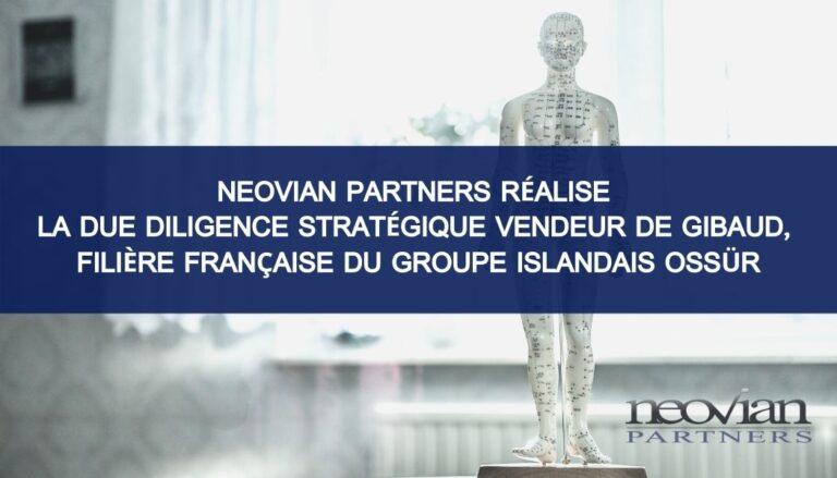 Neovian Partners réalise la Due Diligence Stratégique Vendeur de Gibaud, filière française du groupe islandais Ossür