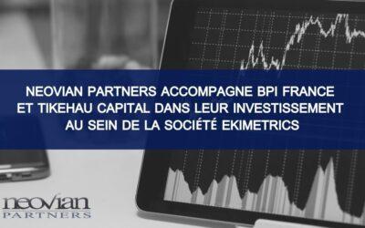 Neovian Partners accompagne BPI France et Tikehau Capital dans leur investissement au sein de la société Ekimetrics