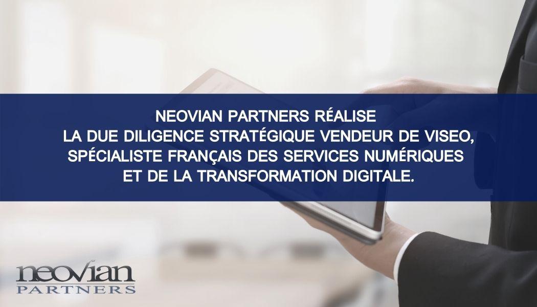 Neovian Partners réalise la Due Diligence Stratégique Vendeur de VISEO, spécialiste français des services numériques et de la transformation digitale